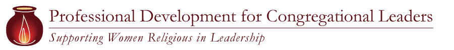 Professional Development for Congregational Leaders; Supporting Women Religious in Leadership